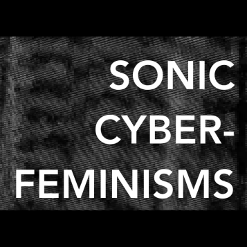 Sonic Cyberfeminisms